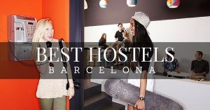 Best Hostels in Barcelona City Centre and Beach Areas