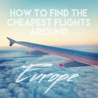 How to Find the Cheapest Flights Around Europe