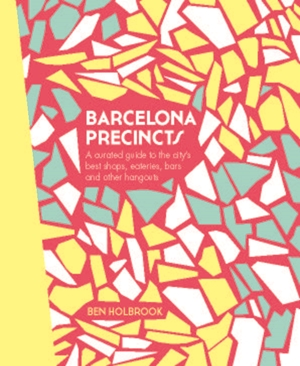 Barcelona Precincts Travel Guide Book - Ben Holbrook