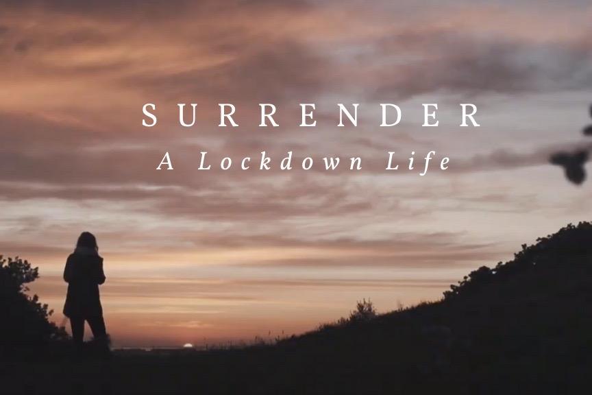 Surrender ~ A Coronavirus Short Film by Ben Holbrook Shot in South Wales, UK
